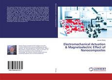 Bookcover of Electromechanical Actuation & Magnetoelectric Effect of Nanocomposites