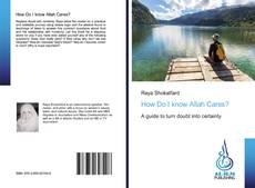 Bookcover of How Do I know Allah Cares?