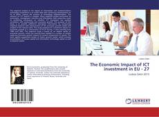 Bookcover of The Economic Impact of ICT investment in EU - 27