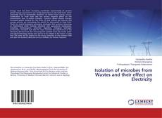 Portada del libro de Isolation of microbes from Wastes and their effect on Electricity