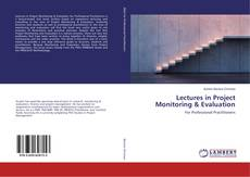 Bookcover of Lectures in Project Monitoring & Evaluation
