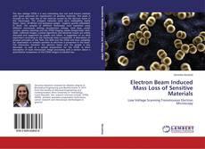 Couverture de Electron Beam Induced Mass Loss of Sensitive Materials