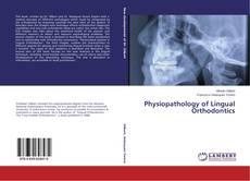 Couverture de Physiopathology of Lingual Orthodontics