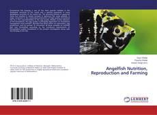 Copertina di Angelfish Nutrition, Reproduction and Farming
