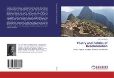 Bookcover of Poetry and Politics of Decolonization