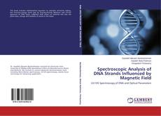Copertina di Spectroscopic Analysis of DNA Strands Influenced by Magnetic Field