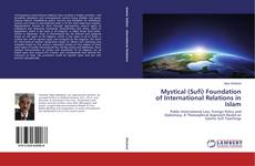 Bookcover of Mystical (Sufi) Foundation of International Relations in Islam