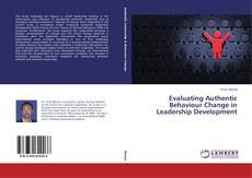 Bookcover of Evaluating Authentic Behaviour Change in Leadership Development