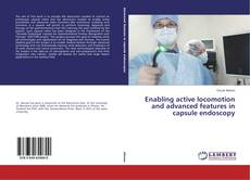 Обложка Enabling active locomotion and advanced features in capsule endoscopy