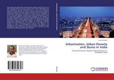 Couverture de Urbanisation, Urban Poverty and Slums in India