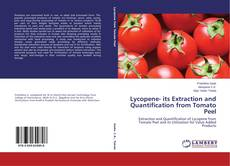 Bookcover of Lycopene- its Extraction and Quantification from Tomato Peel