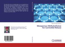 Couverture de Mesoporous Methylcellulose For Controlled Release