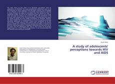 Couverture de A study of adolescents' perceptions towards HIV and AIDS