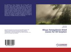 Bookcover of Khaya Senegalensis Dried Leaves for Oil Sorption