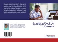 Simulation and Test-System of Vehicle Body CAN Bus - A Project Report kitap kapağı