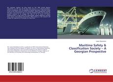 Bookcover of Maritime Safety & Classification Society – A Georgian Prospective