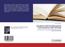 Bookcover of Academic Self-handicapping and Academic Self-concept
