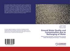 Borítókép a  Ground Water Quality and Contamination due to Recharging of Water - hoz