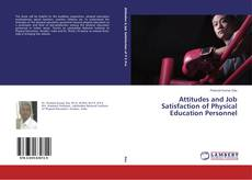 Bookcover of Attitudes and Job Satisfaction of Physical Education Personnel