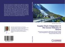 Portada del libro de Supply Chain Integration in the Cocoa Industry in Ghana