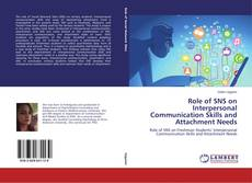 Bookcover of Role of SNS on Interpersonal Communication Skills and Attachment Needs