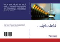 Bookcover of Studies in Catalytic Carbonylation Reactions