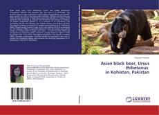 Bookcover of Asian black bear, Ursus thibetanus in Kohistan, Pakistan