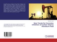 Couverture de New Trends For Corrosion Inhibition of Carbon Steel in Petroleum Field