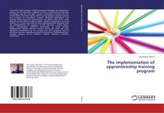 Bookcover of The implementation of apprenticeship training program