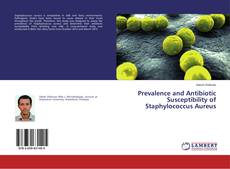 Bookcover of Prevalence and Antibiotic Susceptibility of Staphylococcus Aureus