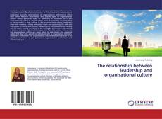 The relationship between leadership and organisational culture的封面