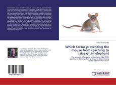 Bookcover of Which factor preventing the mouse from reaching to size of an elephant