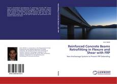 Buchcover von Reinforced Concrete Beams Retrofitting in Flexure and Shear with FRP