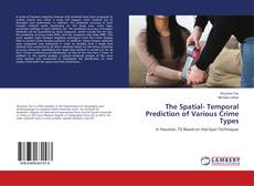 Bookcover of The Spatial- Temporal Prediction of Various Crime Types