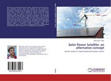 Solar Power Satellite: an alternative concept的封面