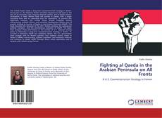Bookcover of Fighting al Qaeda in the Arabian Peninsula on All Fronts