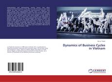 Bookcover of Dynamics of Business Cycles in Vietnam