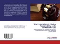 Bookcover of The Prosecution of Criminal Responsibility under International Law