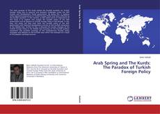 Bookcover of Arab Spring and The Kurds: The Paradox of Turkish Foreign Policy
