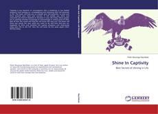 Portada del libro de Shine In Captivity