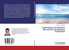 Обложка Delimitation of Maritime Boundaries: Bangladesh Perspective