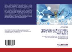 Formulation and Evaluation of Oral Film of Atenolol and Amlodipine kitap kapağı