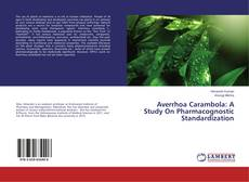 Averrhoa Carambola: A Study On Pharmacognostic Standardization的封面