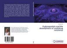 Capa do livro de P-glycoprotein and the development of multidrug resistance