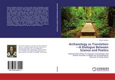 Bookcover of Archaeology as Translation—A Dialogue Between Science and Poetics