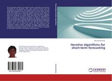Bookcover of Iterative algorithms for short-term forecasting