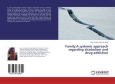 Portada del libro de Family:A systemic approach regarding alcoholism and drug addiction