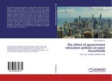 Bookcover of The effect of government relocation policies on poor households