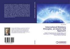 Bookcover of International Relations Principles, an Islamic Sufi Approach