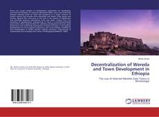 Couverture de Decentralization of Wereda and Town Development in Ethiopia